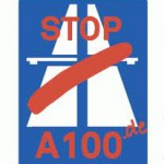Stop A 100: It ain´t over till it´s over … Aktionen November 2016